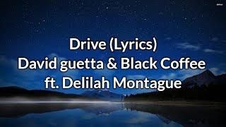 David Guetta - Drive (Lyrics) feat. Delilah Montague & Black Coffee