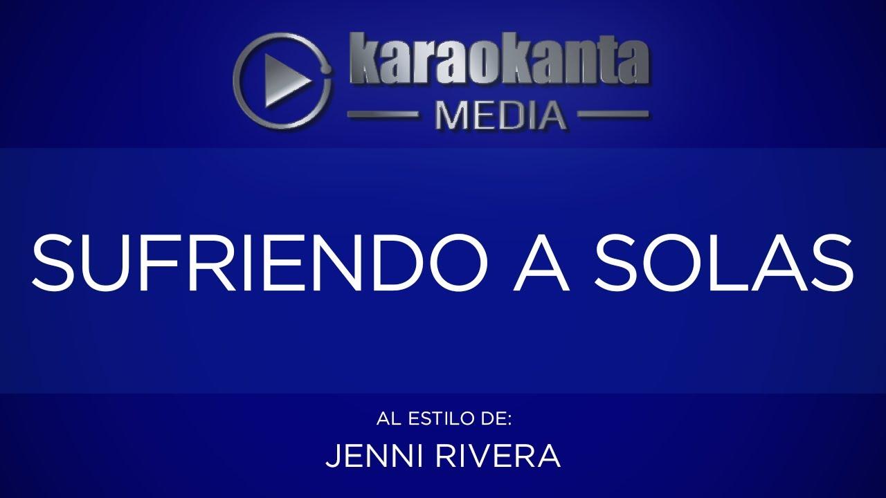 Karaokanta - Jenni Rivera - Sufriendo a solas