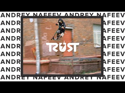 TRUST Scooters - Andrey Nafeev - Welcome To Pro