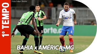 Melhores Momentos - Bahia x América-MG (1º Tempo)