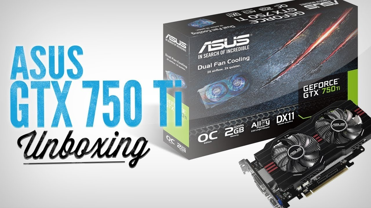 ASUS GTX750TI-OC-2GD5 DRIVERS FOR WINDOWS MAC