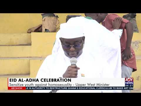 EID AL-ADHA Celebration: Sensitize youth against homosexuality – Upper West Minister (21-7-21)