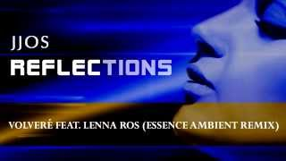 Jjos - Volveré feat. Lenna Ros (Essence Ambient Remix) Relax, Chillout Lounge Relaxing, Electronic