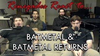 Video Renegades React to... BATMETAL & BATMETAL RETURNS download MP3, 3GP, MP4, WEBM, AVI, FLV Mei 2018