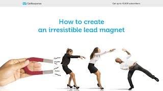GetResponse List Building Program: How to create an irresistible lead magnet [Lesson 2]