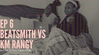 Episode 6: Producer Battle - Beatsmith Vs. K.M Rangy