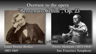 Berlioz: Benvenuto Cellini, Monteux & SFS (1952) ベルリオーズ 序曲「ベンヴェヌート・チェッリーニ」モントゥー