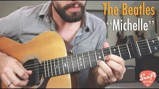 "The Beatles ""Michelle"" Full Guitar Lesson & Tab"
