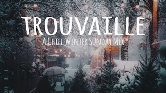 Trouvaille // A Chill Winter Sunday Mix