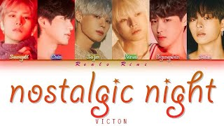 NOSTALGIC NIGHT (그리운 밤) - VICTON (빅톤) [Color Coded Lyrics/가사 HAN|ROM|INDO]