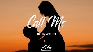 Brian Walker - Call Me (Lyrics)