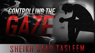 Controlling The Gaze ᴴᴰ ┇ Must Watch ┇ by Sheikh Saad Tasleem ┇ TDR Production ┇