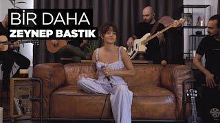 Zeynep Bastık - BİR DAHA Akustik