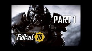 FALLOUT 76 Gameplay Walkthrough Part 1 - INTRO (Full Game Impressions)