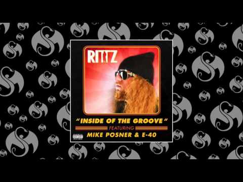 Rittz - Inside Of The Groove (Feat. Mike Posner & E-40)