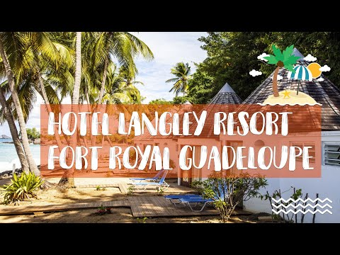 Hôtel Langley Resort Fort Royal en Guadeloupe avec Exotismes.fr