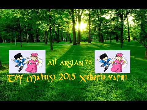 Toy mahnısı 2015 xeberin varmı   азербайджанский музыка 1
