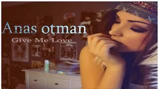 Anas otman V2 give me love
