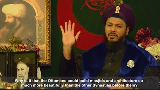 Q&A: Why is that the Ottomans could build better masjids and architecture than other dynasties