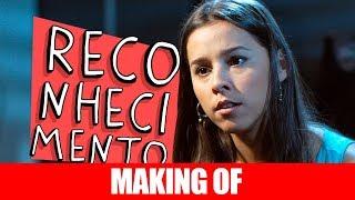 Vídeo - Making Of – Reconhecimento