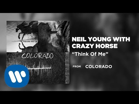 Neil Young with Crazy Horse - Think of Me [Official Audio]