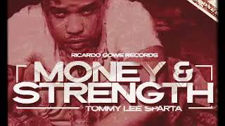 Tommy Lee Sparta - Money & Strenght | Official Audio | August 2019