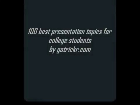best topics for presentation  100 best topics for presentation
