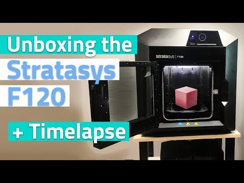 Unboxing the Brand New Stratasys F120 + Timelapse & Print Review