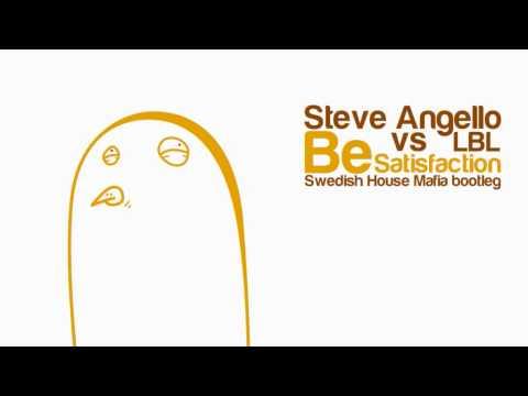 Steve Angello & LBL - Be vs Satisfaction (SHM bootleg)