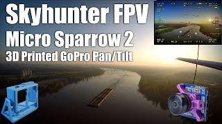 Skyhunter FPV - Micro Sparrow 2 - New Pan/Tilt