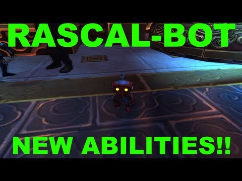 World of Warcraft Patch 5.4 PTR Rascal-Bot New Abilities