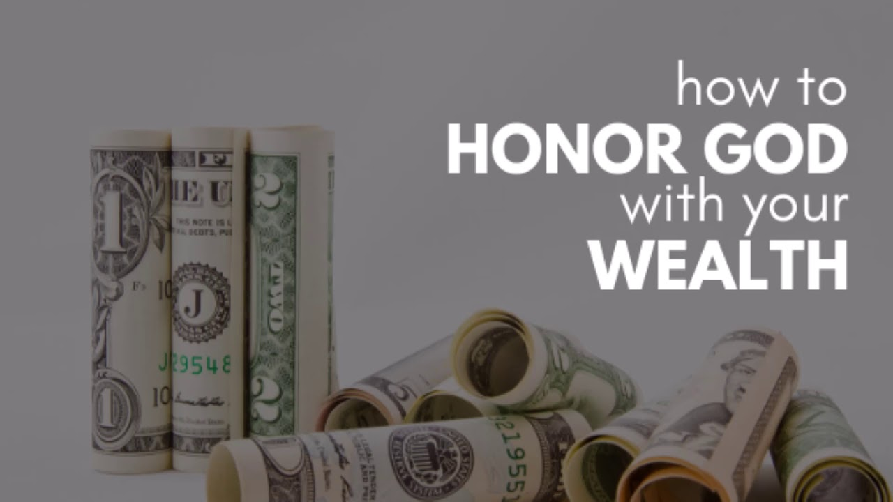 How to Honor God with Your Wealth - Proverbs 3:9-10 | Dulin's Grove