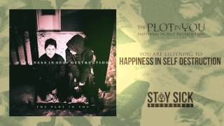 The Plot In You - Happiness In Self Destruction