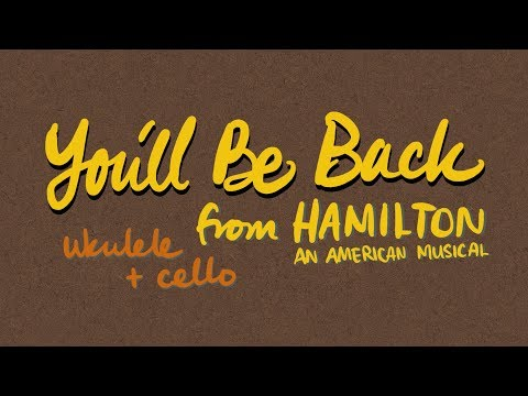 """You'll Be Back (from """"Hamilton"""")"""