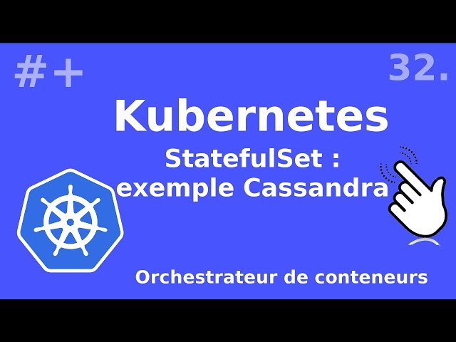 Kubernetes - 32. StatefulSet : exemple Cassandra | tutos fr