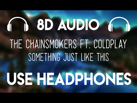The Chainsmokers - Something Just Like This (8D Audio) Ft. Coldplay [8D Nation Release]