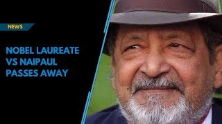 Nobel laureate VS Naipaul passes away at 85