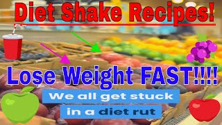 DIET SHAKE RECIPES TO LOSE WEIGHT FAST!!!