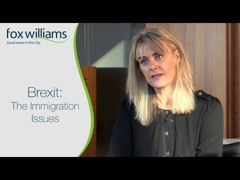 Brexit: The Immigration Issues - Fox Williams LLP