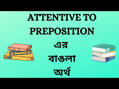 Attentive To Preposition Meaning in Bengali