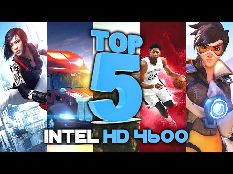 TOP 5 Best Games For Intel HD 4600 Graphics In 2016 / 2017