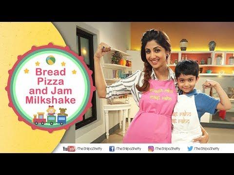Children's Day Bread Pizza + Jam Milkshake | Shilpa Shetty Kundra | Healthy Recipes