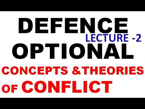 defence optional for uppcs | defence optional subject | CONFLICT -CONCEPT & THEORIES LECTURE -2