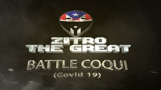 ZitroTheGreat - Battle Coqui (Covid - 19) ft Freddy G - © GorillaTainment