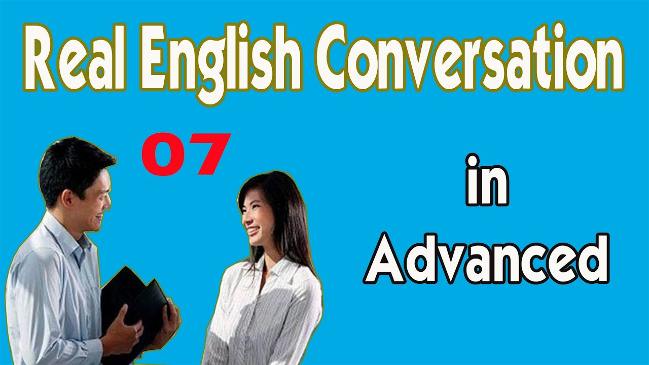 Download Real English Conversation in Advanced | English Speaking Practice with Subtitle 07