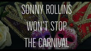 Sonny Rollins Won't Stop the Carnival