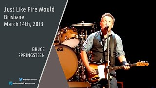 Bruce Springsteen | Just Like Fire Would - Brisbane - 14/03/2013 (Dubbed audio)