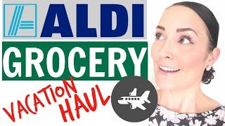 ALDI GROCERY HAUL ● VACATION GROCERY SHOPPING TRIP ● BUDGET GROCERY HAUL ● SHOP WITH ME AT ALDI