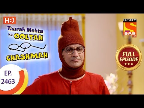 Taarak Mehta Ka Ooltah Chashmah – Ep 2463 – Full Episode – 9th May, 2018
