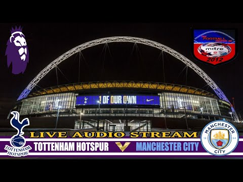 Tottenham hotspur vs manchester city 1-3  | fa premier league | live audio stream 15/04/2018